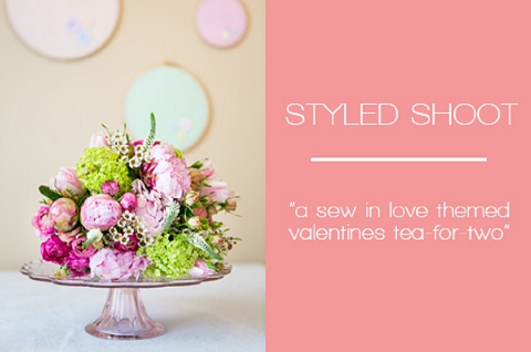 bloved-uk-wedding-blog-b-team-styled-shoot-valentines-day-inspiration-sewing-themed-tea-anneli-marinovich
