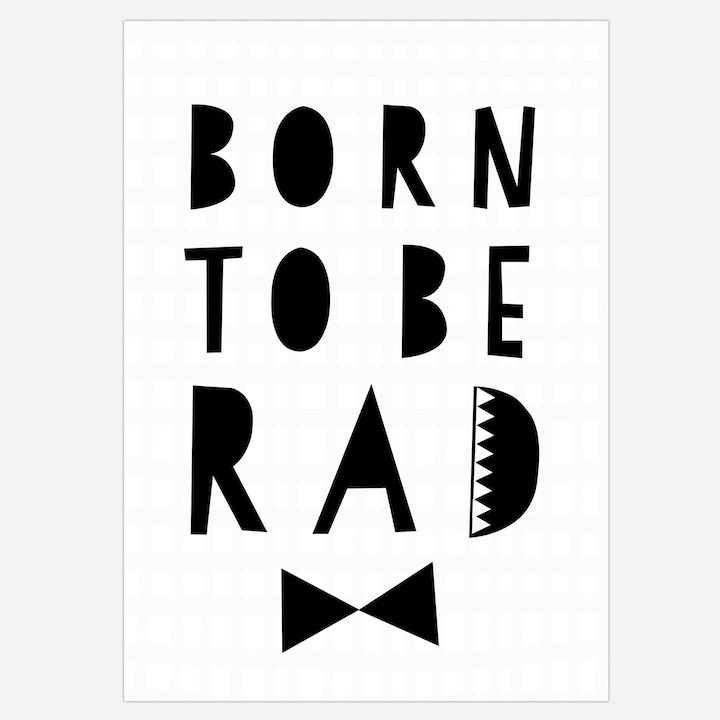 Born to be Rad Poster by Seventy Tree
